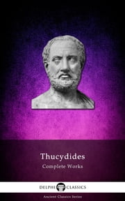 Complete Works of Thucydides (Delphi Classics) ebook by Thucydides,Delphi Classics