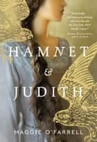 Hamnet and Judith - A novel ebook by Maggie O'Farrell