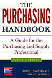 The Purchasing Handbook: A Guide for the Purchasing and Supply Professional ebook by Cavinato, Joseph