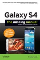 Galaxy S4: The Missing Manual ebook by Preston Gralla