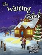 The Waiting Game ebook by Elizabeth Cadell