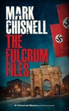 The Fulcrum Files ebook by Mark Chisnell