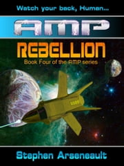 AMP Rebellion ebook by Stephen Arseneault