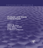 Culture and Early Interactions (Psychology Revivals) ebook by Tiffany M. Field,Anita Miller Sostek,Peter Vietze,P. Herbert Leiderman
