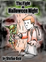 The Fight On Halloween Night: A Short Story ebook by Stefan Geir
