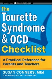 The Tourette Syndrome & OCD Checklist - A Practical Reference for Parents and Teachers ebook by Susan Conners