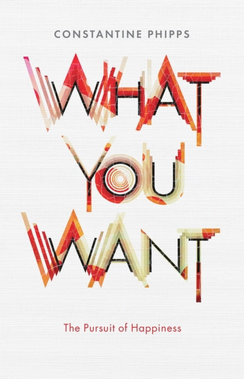 What You Want ebook by Constantine Phipps