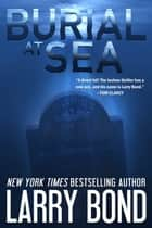 Burial at Sea ebook by Larry Bond,Chris Carlson