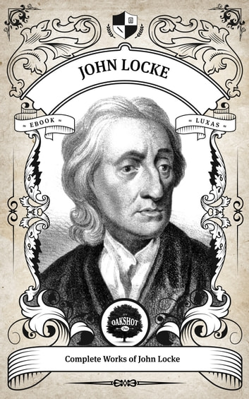 a history of work of john locke In her 1996 work john locke and america, historian barbara arneil gives the reader a more historical account of john locke and his exploits into the americas in this work, huyler looks first at john locke's philosophy before putting it into the context of the american experience.