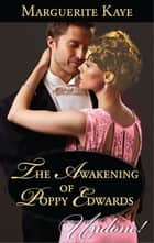 The Awakening of Poppy Edwards ebook by Marguerite Kaye