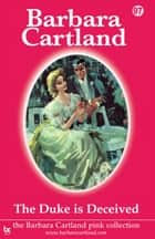 The Duke Is Deceived ebook by Barbara Cartland