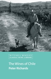 The Wines of Chile ebook by Peter Richards