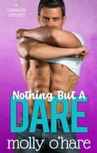 Nothing But a Dare ebook by Molly O'Hare