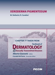 Chapter 77 Taken from Textbook of Dermatology & Sexually Trasmitted Diseases - XERODERMA PIGMENTOSUM ebook by A.Giannetti,M. Stefanini,R. Cavalieri