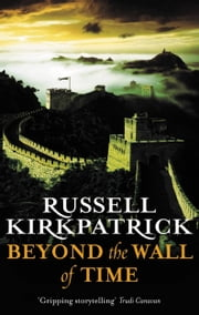 Beyond the Wall of Time ebook by Russell Kirkpatrick