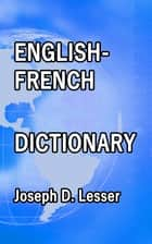 English / French Dictionary ebook by Joseph D. Lesser