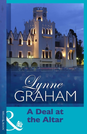 A Deal at the Altar (Mills & Boon Modern) (Marriage by Command, Book 2) 電子書 by Lynne Graham