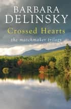 Crossed Hearts ebook by Barbara Delinsky