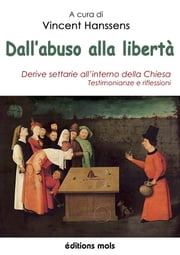 Dall'abuso alla libertà ebook by Vincent Hanssens