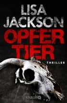 Opfertier - Thriller ebook by Lisa Jackson, Kristina Lake-Zapp