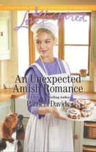 An Unexpected Amish Romance 電子書 by Patricia Davids