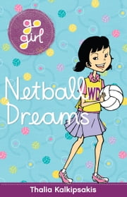Go Girl: Netball Dreams ebook by Thalia Kalkipsakis