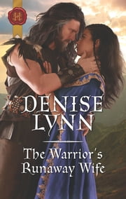 The Warrior's Runaway Wife - A Medieval Romance ebook by Denise Lynn