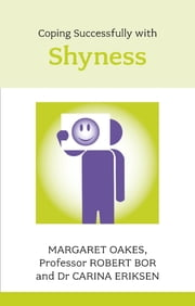 Coping Sucessfully with Shyness ebook by Margaret Oakes,Robert Bor,Carina Eriksen