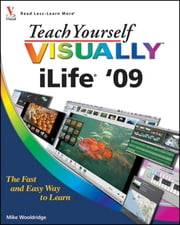 Teach Yourself VISUALLY iLife '09 ebook by Mike Wooldridge