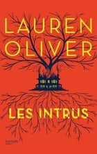 Les Intrus ebook by Lauren Oliver