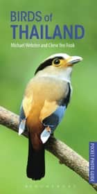 Birds of Thailand ebook by Michael Webster