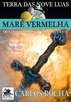 Maré Vermelha ebook by Carlos Rocha