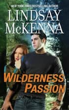 Wilderness Passion ebook by Lindsay McKenna
