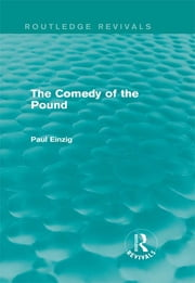 The Comedy of the Pound (Rev) ebook by Paul Einzig