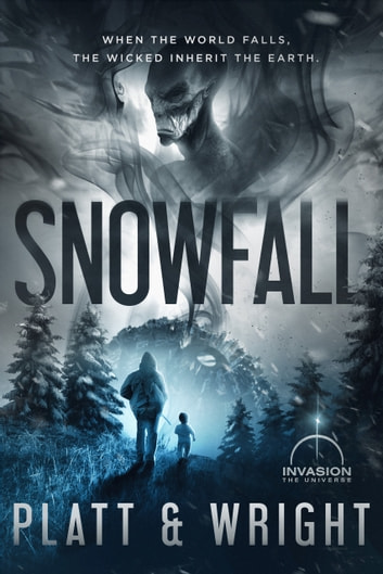 Snowfall (An Invasion Universe Novel) ebook by Sean Platt,David Wright