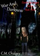 War And Darkness (Zombie Apocalypse Series, Book 3) ebook by C.M. Chidgey