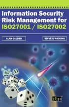 Information Security Risk Management for ISO27001/ISO27002 ebook by Alan Calder,Steve Watkins