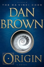 Origin - A Novel ebook by Dan Brown