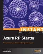Instant Axure RP Starter ebook by Amit Daliot