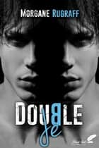Double Je eBook by Morgane Rugraff