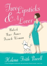 Two Lipsticks and a Lover - A Year in Suspenders ebook by Helena Frith Powell