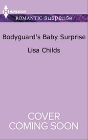 Bodyguard's Baby Surprise ebook by Lisa Childs