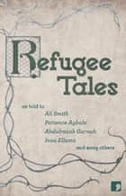 Refugee Tales ebook by Ali Smith, Marina Lewycka, David Herd
