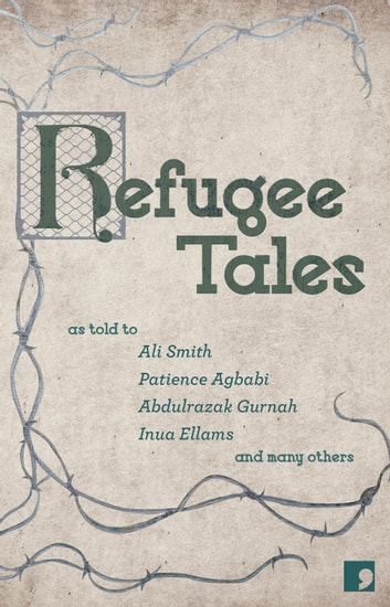 Refugee Tales ebook by Ali Smith,Marina Lewycka,David Herd