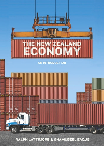 The New Zealand Economy - An Introduction ebook by Ralph Lattimore,Shamubeel Eaqub