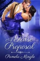 A False Proposal ebook by Pam Mingle