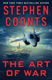 The Art of War: A Novel ebook by Stephen Coonts