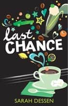 Last Chance ebook by Sarah Dessen