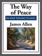 The Way of Peace ebook by