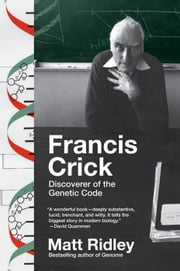 Francis Crick - Discoverer of the Genetic Code ebook by Matt Ridley